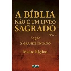 A Bíblia Não É Um Livro Sagrado Vol I de Mauro Biglino