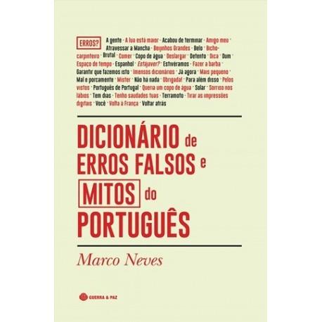 Dicionário De Erros Falsos E Mitos Do Português de Marco Neves