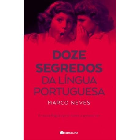 Doze Segredos Da Língua Portuguesa de Marco Neves