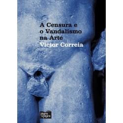 A Censura E O Vandalisno Na Arte de Victor Correia