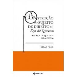 A Construção Do Sujeito De Direito Em Eça De Queiroz de César Tomé