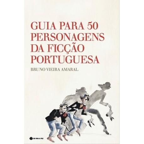 Guia Para 50 Personagens Da Ficção Portuguesa de Bruno Vieira Amaral
