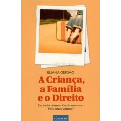 A Criança, A Família E O Direito de Eliana Gersão