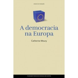 A Democracia Na Europa de Catherine Moury