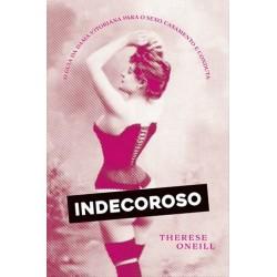 Indecoroso, O Guia Da Dama Vitoriana Para O Sexo... de Therese Oneill