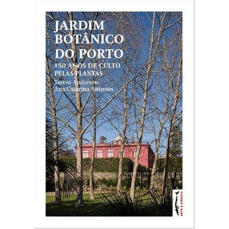 Jardim Botânico Do Porto 150 Anos Culto Pelas Plantas de Teresa Andresen e Ana Catarina Antunes
