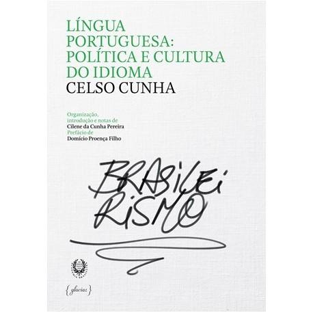 Língua Portuguesa: Política E Cultura Do Idioma de Celso Cunha