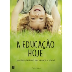 A Educação Hoje - Princípios educativos para crianças e jovens de Pedro Anjos