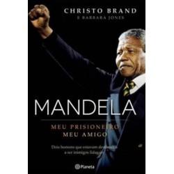Mandela. Meu Prisioneiro, Meu Amigo de Christo Brand