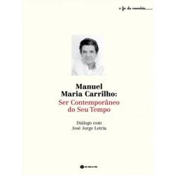 Manuel Maria Carrilho: Ser Contemporâneo Do Seu Tempo de José Jorge Letria