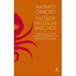 Matar O Cancro de Patrizia Paterlini-Bréchot