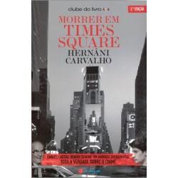 Morrer Em Times Square Morrer Em Times Square de Hernâni Carvalho