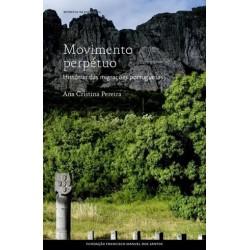 Movimento Perpétuo-Histórias Da Migração Portuguesa de Ana Cristina Pereira