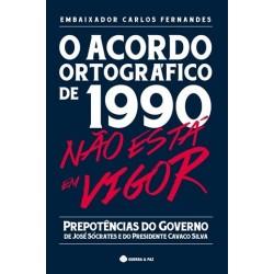 O Acordo Ortográfico De 1990 Não Está Em Vigor de Carlos Fernandes
