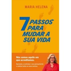 7 Passos Para Mudar A Sua Vida de Maria Helena