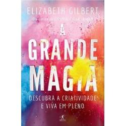A Grande Magia de Elizabeth Gilbert