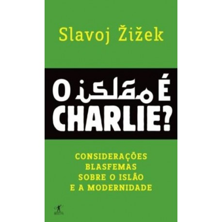 O Islão É Charlie? de Slavoj Zizek