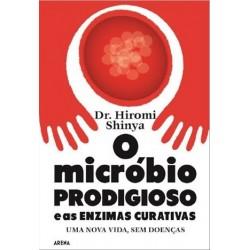 O Micróbio Prodigioso E As Enzimas Curativas de Hiromi Shinya