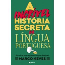 A Incrível História Secreta Da Língua Portuguesa de Marco Neves