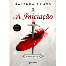 A Iniciação - A Vingança 2 de Malenka Ramos