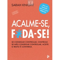 Acalme-se, F*da-se! de Sarah Knight
