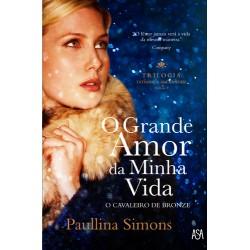 O Grande Amor da Minha Vida - Trilogia Tatiana & Alexander - Vol. I de Paullina Simons / Tradução: Maria Nóvoa