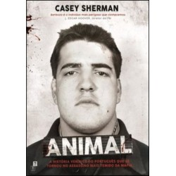 Animal - A história verídica do português que se tornou no assassino mais temido da Máfia de Casey Sherman
