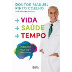 + Vida + Saúde + Tempo de Manuel Pinto Coelho