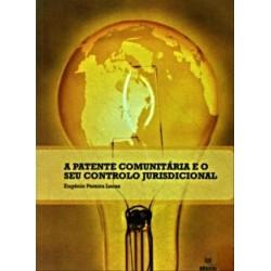 A Patente Comunitária E O Seu Controlo Juridiscional de Eugénio Pereira Lucas