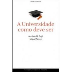 A Universidade Como Deve Ser de António M. Feijó e Miguel Tamen