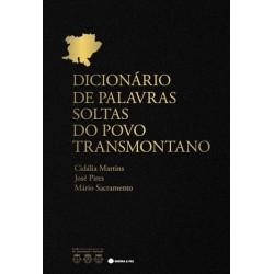 Dicionário Das Palavras Soltas Do Povo Transmontano de Cidália Martins