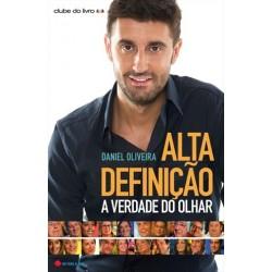 Alta Definição - A Verdade Do Olhar de Daniel Oliveira