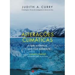 Alterações Climáticas - O Que Sabemos, O Que Não Sabemos de Judith A. Curry