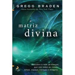A Matriz Divina de Gregg Braden