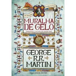 A Muralha de Gelo - Sendo este o volume 2 da grande saga (Edição especial limitada) de George R. R. Martin