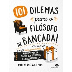101 Dilemas para o Filósofo de Bancada! de Eric Chaline