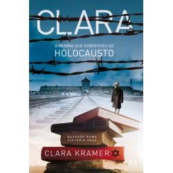 Clara - A Menina Que Sobreviveu ao Holocausto de Clara Kramer