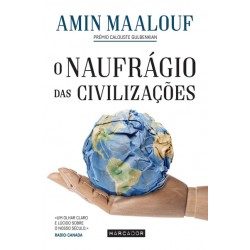 O Naufrágio das Civilizações de Amin Maalouf - Tradução de Ana Paula Duarte Caetano