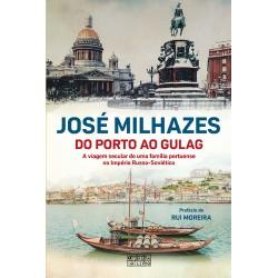 Do Porto ao Gulag de José Milhazes