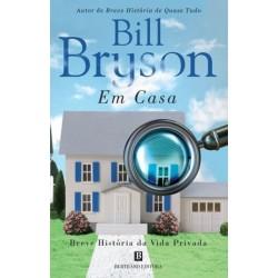 Em Casa - Breve História da Vida Privada de Bill Bryson