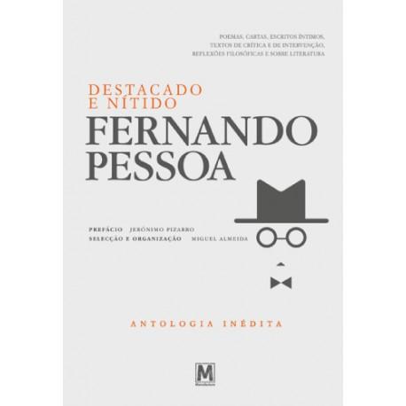 Fernando Pessoa - Destacado e Nítido - Antologia Inédita de Fernando Pessoa