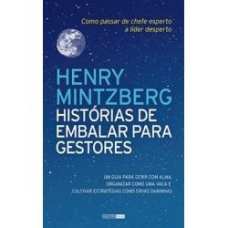 Histórias de Embalar para Gestores - Como passar de chefe esperto a líder esperto de Henry Mintzberg