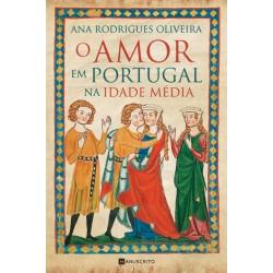O Amor em Portugal na Idade Média de Ana Rodrigues Oliveira