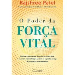 O Poder da Força Vital de Rajshree Patel