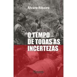 O Tempo de Todas as Incertezas de Álvaro Ribeiro