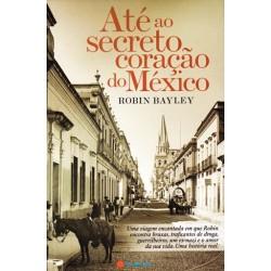 Até Ao Secreto Coração México de Robin Bayley