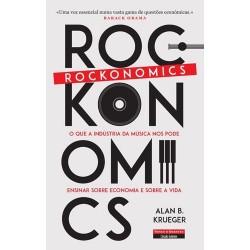 Rockonomics - O que a indústria da música nos pode ensinar sobre economia e sobre a vida de Alan B. Krueger