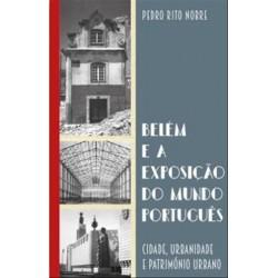 Belém e a Exposição do Mundo Português - Cidade, urbanidade e património urbano de Pedro Rito Nobre